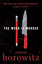The Word Is Murder: A Novel by Anthony…