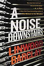 A noise downstairs : a novel af Linwood…