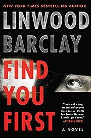 Find You First: A Novel de Linwood Barclay