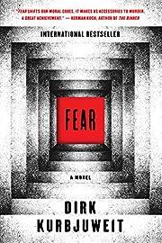 Fear: A Novel por Dirk Kurbjuweit