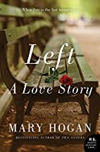 Left: A Love Story by Mary Hogan