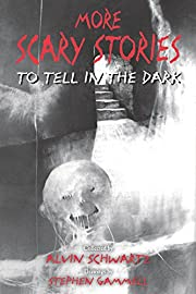 More Scary Stories to Tell in the Dark…
