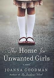 The home for unwanted girls : a novel af…