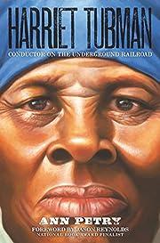 Harriet Tubman: Conductor on the Underground…