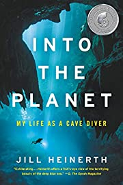 Into the Planet: My Life as a Cave Diver de…