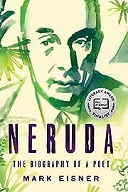 Neruda: The Biography of a Poet por Mark…