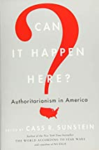 Can It Happen Here?: Authoritarianism in…
