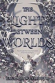 The Light Between Worlds por Laura E…