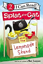 Splat the Cat and the Lemonade Stand (I Can…