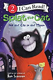 Splat the Cat and the Cat in the Moon (I Can…