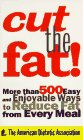 Cut The Fat!: More Than 500 Easy and…