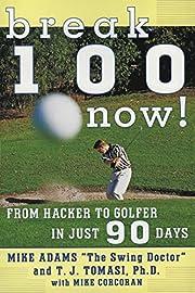 Break 100 Now: From Hacker to Golfer in Just…
