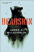 Bearskin: A Novel by James A. McLaughlin