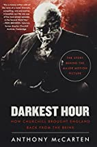 Darkest Hour: How Churchill Brought England…