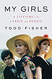 My Girls: A Lifetime with Carrie and Debbie…