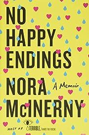 No Happy Endings: A Memoir por Nora McInerny