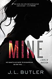 Mine: A Novel of Obsession por J. L. Butler