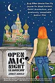Open Mic Night in Moscow: And Other Stories…