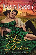 To Love a Duchess: An All for Love Novel by…