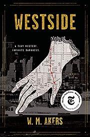 Westside: A Novel av W. M. Akers