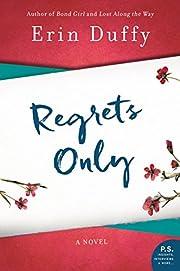 Regrets only : a novel af Erin Duffy