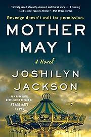 Mother May I: A Novel de Joshilyn Jackson