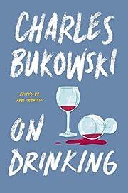 On Drinking par Charles Bukowski