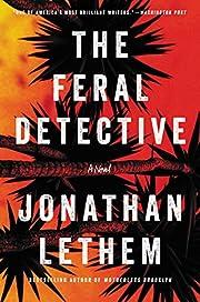 The Feral Detective: A Novel de Jonathan…