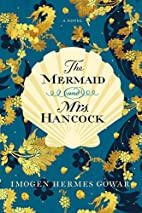 The Mermaid and Mrs. Hancock by Imogen…