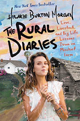 The Rural Diaries by Hilarie Burton Morgan