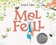 Mel Fell por Corey R. Tabor