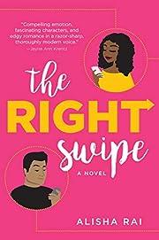 The Right Swipe: A Novel – tekijä: Alisha…