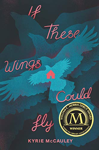 If These Wings Could Fly by Kyrie McCauley
