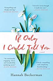 If Only I Could Tell You: A Novel por Hannah…