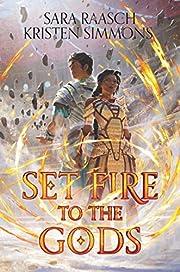 Set Fire to the Gods av Sara Raasch