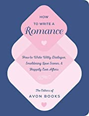 How to Write a Romance: Or, How to Write…