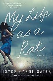 My Life as a Rat: A Novel de Joyce Carol…
