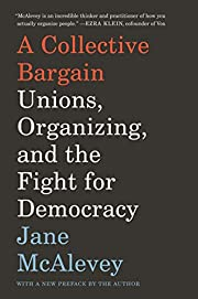 A Collective Bargain: Unions, Organizing,…
