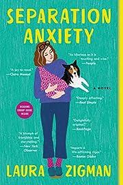 Separation Anxiety: A Novel por Laura Zigman