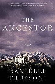 The Ancestor: A Novel de Danielle Trussoni