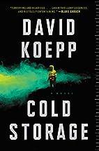 Cold Storage: A Novel by David Koepp