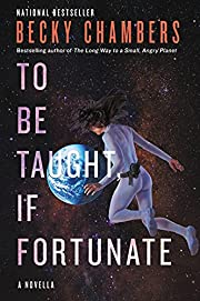 To Be Taught, If Fortunate by Becky Chambers