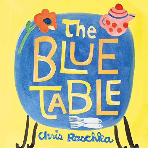 The Blue Table by Christopher Raschka