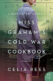 Miss Graham's Cold War Cookbook: A…