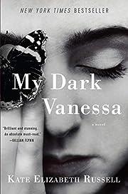 My Dark Vanessa: A Novel by Kate Elizabeth…