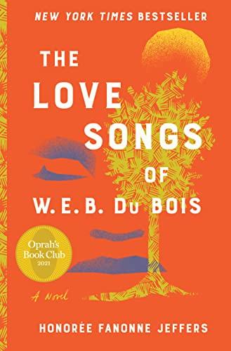 The love songs of W.E.B. Du Bois : by Jeffers, Honorée Fanonne,