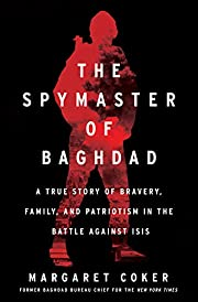 The Spymaster of Baghdad: A True Story of…