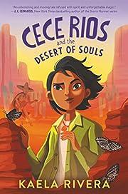 Cece Rios and the Desert of Souls af Kaela…