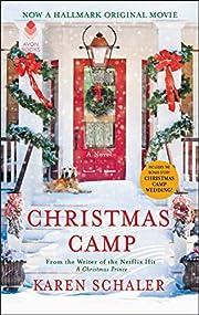Christmas Camp: A Novel de Karen Schaler