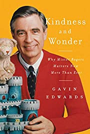 Kindness and Wonder: Why Mister Rogers…